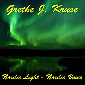 Nordic Light - Nordic Voice by Grethe J. Kruse