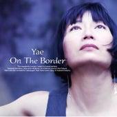 On The Border de Yae
