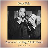 Bones for the King / Hello Smack (All Tracks Remastered) by Dicky Wells