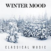 Winter Mood: Classical Music by Various Artists
