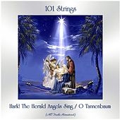 Hark! The Herald Angels Sing / O Tannenbaum (All Tracks Remastered) de 101 Strings Orchestra