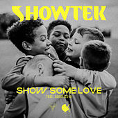 Show Some Love by Showtek