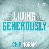 Living Generously by Chip Ingram