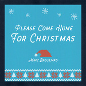 Please Come Home for Christmas by Marc Broussard