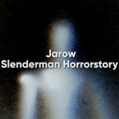 Slenderman Horrorstory von Jarow