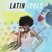 Latin Idols by Various Artists