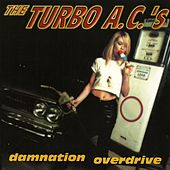 Damnation Overdrive (Deluxe Edition) by Turbo A.C.'s