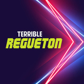 Terrible Reguetón von Various Artists