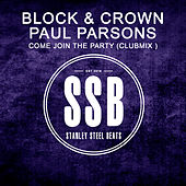 Come Join the Party (Club Mix) by Block and Crown