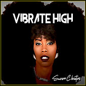 Vibrate High by Suzann Christine