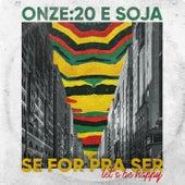 Se For Pra Ser (Let's Be Happy) de Onze:20