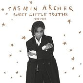 Sweet Little Truths: 1992-1996 by Tasmin Archer