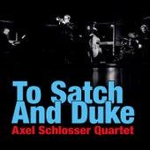 To Satch and Duke von Axel Schlosser Quartet