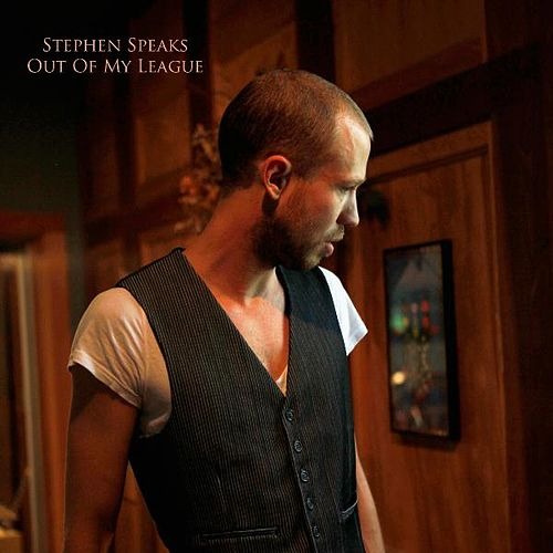 Out Of My League (Acoustic Version) - Single by Stephen Speaks