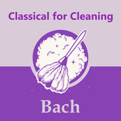 Classical for Cleaning: Bach von Johann Sebastian Bach