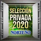Selección Privada 2020 Norteño de Various Artists