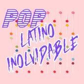 Pop Latino Inolvidable de Various Artists