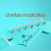 Charlas Musicales by Various Artists