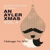 An Ayler Xmas Vol 4: Chicago vs. NYC by Mars Williams
