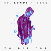 To Die For (Acoustic Rework) van St. Lundi