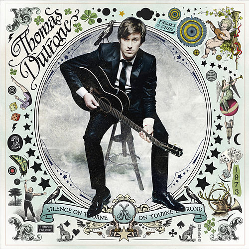 thomas dutronc silence on tourne on tourne en rond