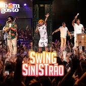 Swing Sinistrão (Ao Vivo) de Bom Gosto