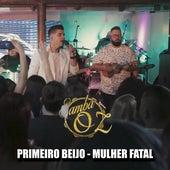 Primeiro Beijo / Mulher Fatal (Ao Vivo) de Samba Oz