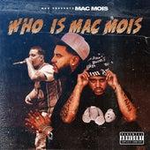 Who Is Mac Mois by Mac Mois