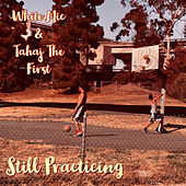 Still Practicing by White Mic
