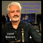 Have You Ever Really Loved a Woman de Lionel Boisvert