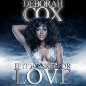 If It Wasn't For Love by Deborah Cox