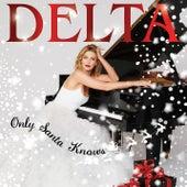 Only Santa Knows de Delta Goodrem
