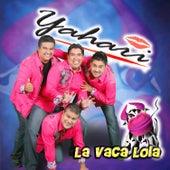 La Vaca Lola by Yahari