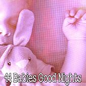 44 Babies Good Nights by Lullaby Land