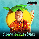 Cancela Esse Amor (Cover) de Martin Junior