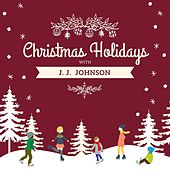 Christmas Holidays with J.j. Johnson von J.J. Johnson
