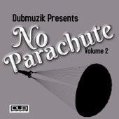 No Parachute, Vol.2 von DubMuzik