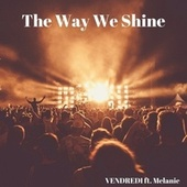 The Way We Shine (Radio edit) von Vendredi