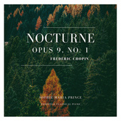 Nocturnes, Op 9: No. 1 in B-Flat Major by Sophie Maria Prince