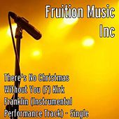 There's No Christmas Without You K. Franklin (Instrumental) by Fruition Music Inc.