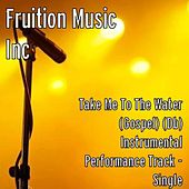 Take Me To The Water (Db) Instrumental Performance Track by Fruition Music Inc.