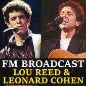 FM Broadcast Lou Reed & Leonard Cohen von Lou Reed