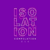 Isolation Compilation, Vol. 014 by Various Artists