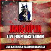 Live From Amsterdam (Live) von Janis Joplin