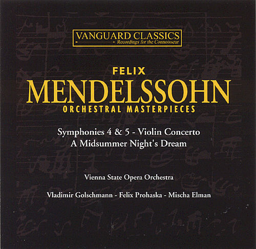 Orchestral Masterpieces by Felix Mendelssohn