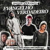 Evangelho Verdadeiro by Rapper 20conto