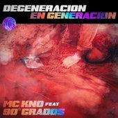 Degeneración en Generación de Mc Kno