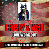 Love Work Out (Live) de Crosby & Nash