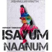 Isayum Naanum (Freestyle) by Jishnu Jayanth