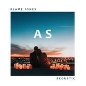 As (Acoustic) by Blame Jones